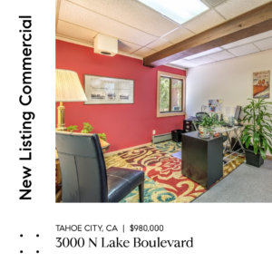 NEW LISTING – EXTREMELY RARE TAHOE CITY COMMERCIAL BUILDING FOR SALE